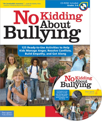 No Kidding about Bullying 125 Ready-to-Use Activities to Help Kids Manage Anger, Resolve Conflicts, Build Empathy, and Get Along  2010 edition cover