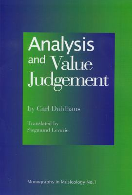 Analysis and Value Judgement Monographs in Musicology  2009 9781576471494 Front Cover