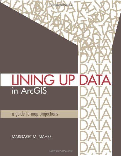 Lining up Data in ArcGIS A Guide to Map Projections  2010 edition cover