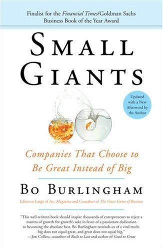 Small Giants Companies That Choose to Be Great Instead of Big  2007 edition cover