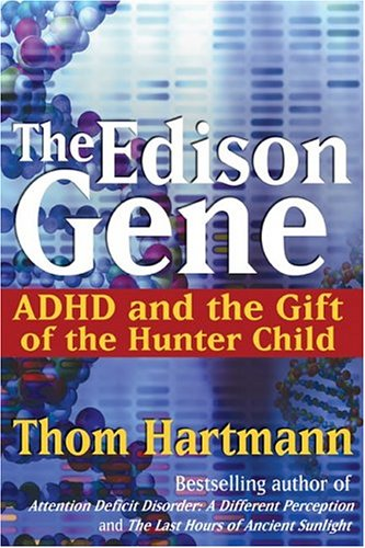 Edison Gene ADHD and the Gift of the Hunter Child 2nd edition cover