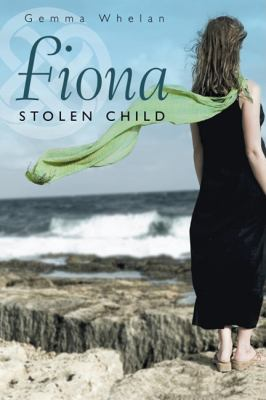 Fiona Stolen Child  2011 9781934848494 Front Cover
