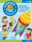 Engineer Through the Year, Grades 3-5 20 Turnkey STEM Projects to Intrigue, Inspire and Challenge  2012 edition cover