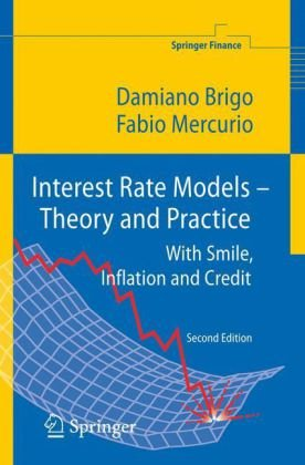 Interest Rate Models - Theory and Practice With Smile, Inflation and Credit 2nd 2006 (Revised) 9783540221494 Front Cover