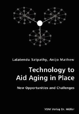 Technology to Aid Aging in Place- New Opportunities and Challenges N/A 9783836427494 Front Cover