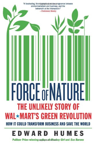 Force of Nature The Unlikely Story of Wal-Mart's Green Revolution  2011 edition cover