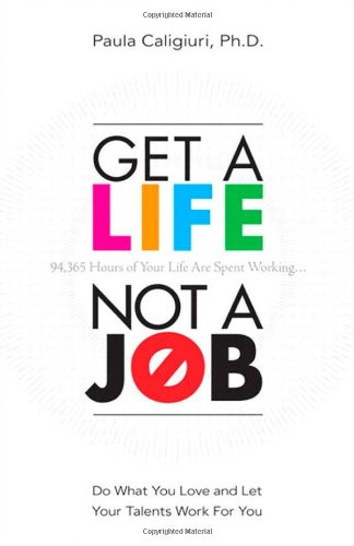 Get a Life, Not a Job Do What You Love and Let Your Talents Work for You  2010 edition cover