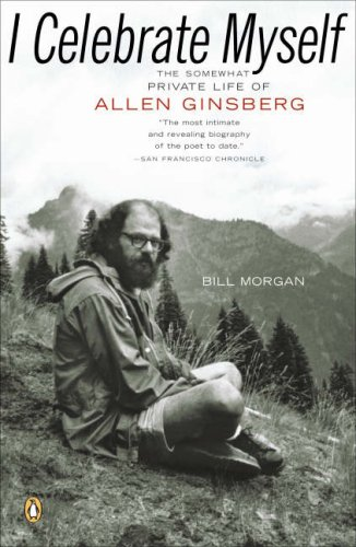 I Celebrate Myself The Somewhat Private Life of Allen Ginsberg  2007 9780143112495 Front Cover