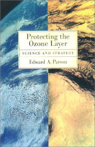 Protecting the Ozone Layer Science and Strategy  2003 edition cover