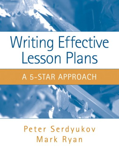 Writing Effective Lesson Plans The 5-Star Approach  2008 edition cover