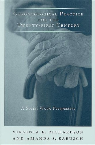 Gerontological Practice for the Twenty-First Century A Social Work Perspective  2008 edition cover