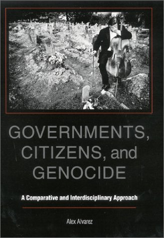 Governments, Citizens, and Genocide A Comparative and Interdisciplinary Approach  2001 edition cover