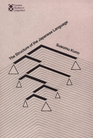 Structure of the Japanese Language   1973 9780262110495 Front Cover