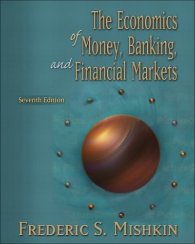 Economics of Money, Banking, and Financial Markets  7th 2004 9780321200495 Front Cover