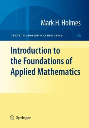 Introduction to the Foundations of Applied Mathematics   2009 edition cover