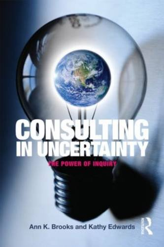 Consulting in Uncertainty The Power of Inquiry  2014 edition cover