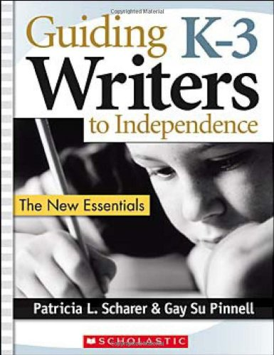 Guiding K-3 Writers to Independence The New Essentials  2008 edition cover