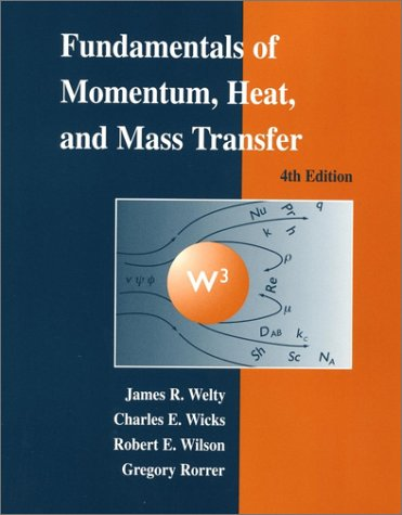 Fundamentals of Momentum, Heat, and Mass Transfer  4th 2001 (Revised) edition cover