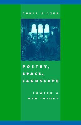 Poetry, Space, Landscape Toward a New Theory N/A 9780521673495 Front Cover