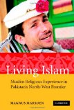 Living Islam: Muslim Religious Experience in Pakistan's North-West Frontier N/A edition cover