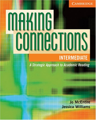 Making Connections Intermediate Student's Book A Strategic Approach to Academic Reading and Vocabulary  2008 edition cover