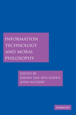 Information Technology and Moral Philosophy   2007 9780521855495 Front Cover
