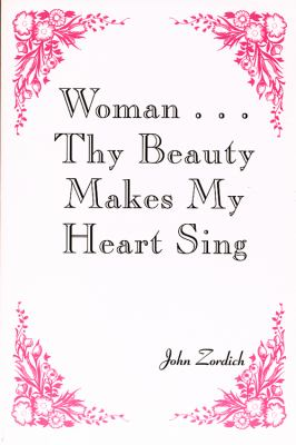 Woman... Thy Beauty Makes my Heart Sing  N/A 9780533160495 Front Cover