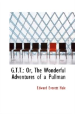 G.t.t.: Or, the Wonderful Adventures of a Pullman  2008 edition cover