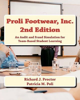 Proli Footwear, Inc. 2nd Edition An Audit and Fraud Simulation for Team-Based Student Learning N/A edition cover