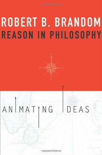 Reason in Philosophy Animating Ideas  2009 9780674034495 Front Cover