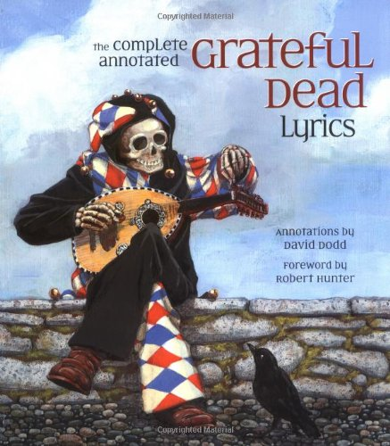 Complete Annotated Grateful Dead Lyrics   2007 edition cover