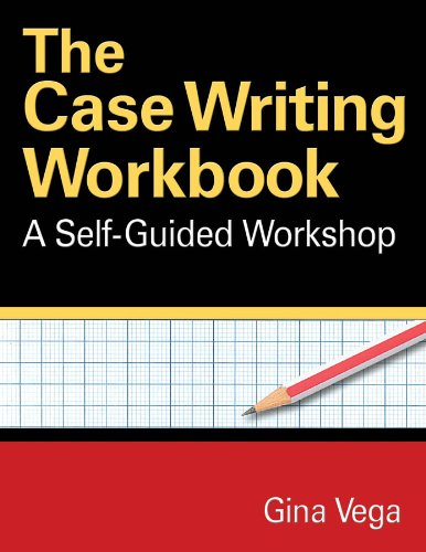 Case Writing Workbook A Self-Guided Workshop  2013 edition cover