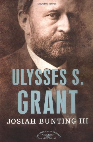 Ulysses S. Grant The American Presidents - The 18th President, 1869-1877  2004 (Revised) edition cover