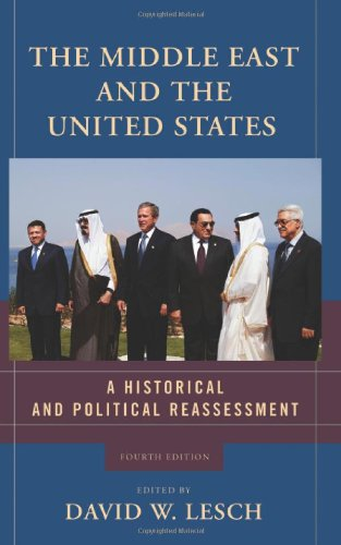 Middle East and the United States A Historical and Political Reassessment 4th 2006 (Revised) edition cover