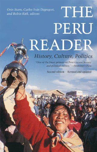 Peru Reader History, Culture, Politics 2nd 2005 (Revised) edition cover