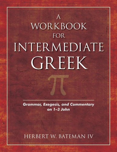 Workbook for Intermediate Greek Grammar, Exegesis, and Commentary on 1-3 John  2008 edition cover