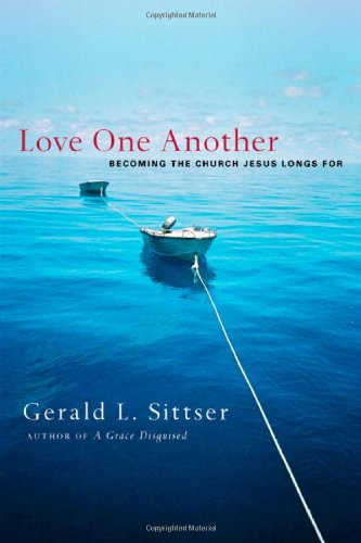 Love One Another Becoming the Church Jesus Longs For  2008 edition cover