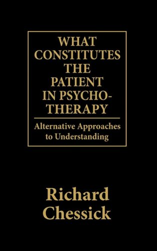 What Constitutes the Patient in Psycho-Therapy Alternative Approaches to Understanding  1992 9780876685495 Front Cover