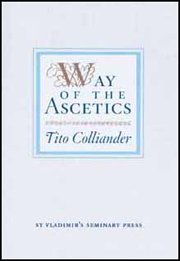 Way of the Ascetics The Ancient Tradition of Discipline and Inner Growth N/A 9780881410495 Front Cover
