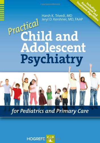 Practical Child and Adolescent Psychiatry for Pediatrics and Primary Care   2009 edition cover