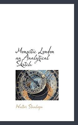 Monastic London an Analytical Sketch N/A 9781113594495 Front Cover