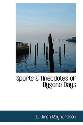 Sports and Anecdotes of Bygone Days N/A 9781113903495 Front Cover