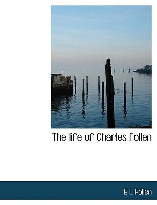 Life of Charles Follen N/A 9781115293495 Front Cover