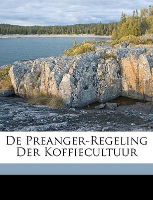 De Preanger-Regeling der Koffiecultuur  N/A edition cover