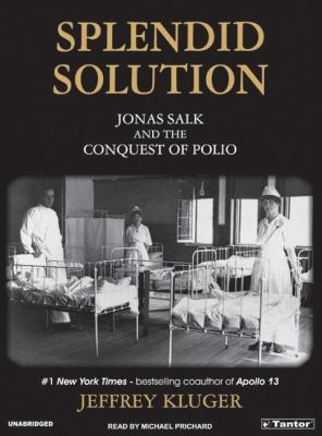 Splendid Solution: Jonas Salk And The Conquest Of Polio; Library Edition  2005 edition cover