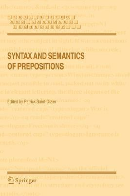 Syntax and Semantics of Prepositions   2006 9781402038495 Front Cover