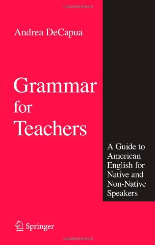Grammar for Teachers A Guide to American English for Native and Non-Native Speakers  2008 edition cover