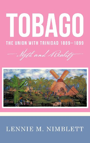 Tobago: the Union With Trinidad 1889–1899: Myth and Reality  2012 edition cover