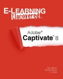 E-Learning Uncovered: Adobe Captivate 8   2014 edition cover