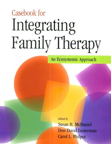 Casebook for Integrating Family Therapy An Ecosystemic Approach  2001 edition cover